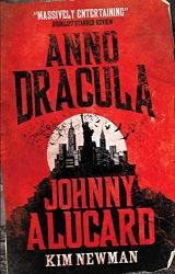Kim Newman: Anno Dracula: Johnny Alucard