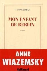 Anne Wiazemsky: Mon enfant de Berlin