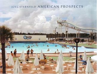 Joel Sternfeld: Joel Sternfeld: American Prospects