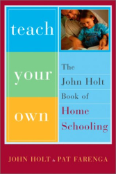 John Holt: Teach Your Own