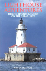 Historical Photos: Lighthouse Adventures: Heroes, Haunts & Havoc on the Great Lakes