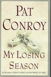 Pat Conroy: My Losing Season