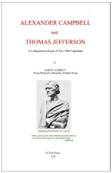 Leroy Garrett: Alexander Campbell and Thomas Jefferson: A Comparative Study of Two Old Virginians