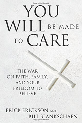 Erick Erickson: You Will Be Made to Care