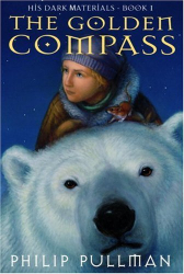 PHILIP PULLMAN: The Golden Compass (His Dark Materials, Book 1)