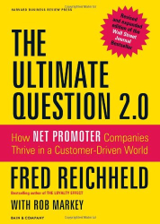 Fred Reichheld: The Ultimate Question 2.0 (Revised and Expanded Edition): How Net Promoter Companies Thrive in a Customer-Driven World