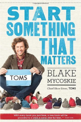 Blake Mycoskie: Start Something That Matters