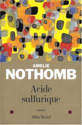 Amélie Nothomb: Acide sulfurique
