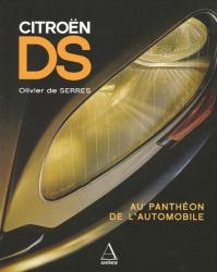 Olivier de Serres: Citroën DS : Au Panthéon de l'automobile