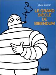 Olivier Darmon: Le Grand Siècle de Bibendum