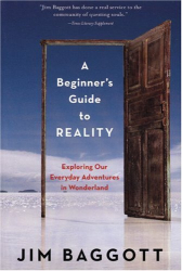 Jim Baggott: A Beginners Guide to Reality