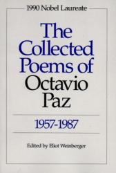 Octavio Paz: The Collected Poems of Octavio Paz, 1957-1987: Bilingual Edition