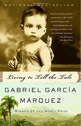Gabriel García Márquez: Living to Tell the Tale