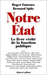 Roger Fauroux et Bernard Spitz: Notre État : le livre-vérité de la fonction publique