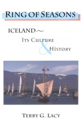 Terry G Lacy: Ring of Seasons : Iceland--Its Culture and History