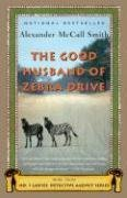 Alexander Mccall Smith: The Good Husband of Zebra Drive (No. 1 Ladies Detective Agency)