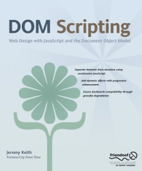 J. Keith: DOM Scripting: Web Design with JavaScript and the Document Object Model