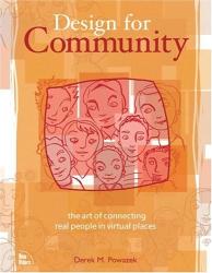 Derek M. Powazek : Design for Community: The Art of Connecting Real People in Virtual Places