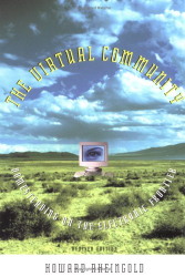 Howard Reihngold: The Virtual Community : Homesteading .. revised edition