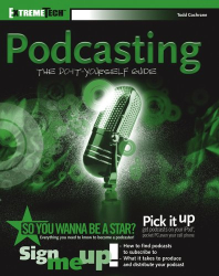 Todd  Cochrane: Podcasting: Do It Yourself Guide