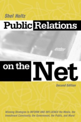 Shel Holtz: Public Relations on the Net: Winning Strategies to Inform, & Influence the Media, the Investment Community, the Government, the Public, & More