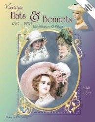 Susan Langley: Vintage Hats & Bonnets 1770-1970: Identification & Values