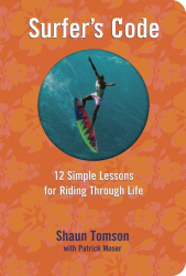 Shaun Tomson: Surfer's Code: 12 Simple Lessons for Riding Through Life