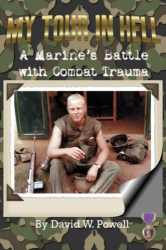 David W. Powell: My Tour in Hell: A Marine's Battle with Combat Trauma (Reflections of History)