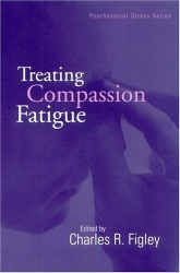 Charles Figley: Treating Compassion Fatigue (Brunner/Mazel Psychosocial Stress Series)