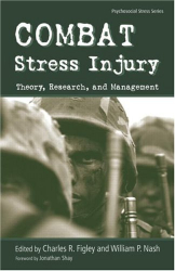 Charles R. Figley: Combat Stress Injury: Theory, Research, and Management (Series in Psychosocial Stress)