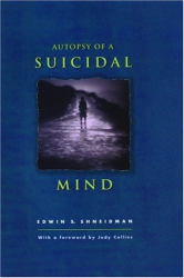 Edwin S. Shneidman: Autopsy of a Suicidal Mind