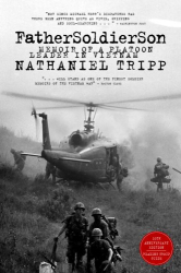 Nathaniel Tripp: Father, Soldier, Son: Memoir of a Platoon Leader in Vietnam