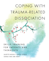 Suzette Boon: Coping with Trauma-Related Dissociation: Skills Training for Patients and Therapists