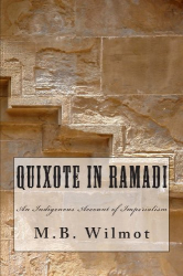 M. B. Wilmot: Quixote in Ramadi: An Indigenous Account of Imperialism