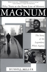 Russell Miller: Magnum: Fifty Years at the Front Line of History: The Story of the Legendary Photo Agency