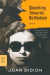 Joan Didion: Slouching Towards Bethlehem: Essays (FSG Classics)