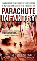 David Webster: Parachute Infantry: An American Paratrooper's Memoir of D-Day and the Fall of the Third Reich (Dell War Series)