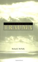 Richard J. McNally: Remembering Trauma