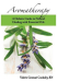 Valerie Gennari Cooksley: Aromatherapy: A Holistic Guide to Natural Healing with Essential Oils