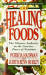 : The Healing Foods: The Ultimate Authority on the Curative Power of Nutrition by Hausman, Patricia, Hurley, Judith Benn (1992) Mass Market Paperback