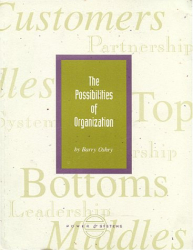 Barry Oshry: The Possibilities of Organization