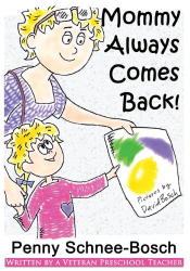 Penny Schnee-Bosch: Mommy Always Comes Back