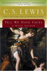 C. S. Lewis: Til We Have Faces