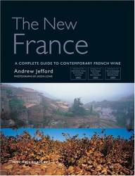 Andrew Jefford: The New France: A Complete Guide to Contemporary French Wine