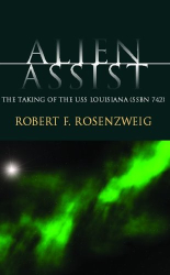 Robert F. Rosenzweig: Alien Assist: The Taking of USS Louisiana