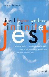 David Foster Wallace: Infinite Jest: A Novel