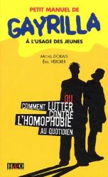 Michel Dorais: Petit manuel de Gayrilla à l'usage des jeunes : Ou comment lutter contre l'homophobie au quotidien