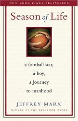 Jeffrey Marx: Season of Life: A Football Star, a Boy, a Journey to Manhood