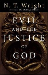 N. T. Wright: Evil And the Justice of God