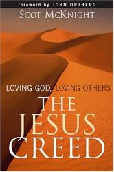 Scot McKnight: The Jesus Creed: Loving God, Loving Others